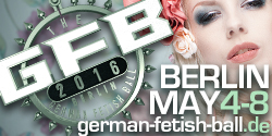 German Fetish Ball Wochenende 2016 | 4-8 Mai in Berlin
